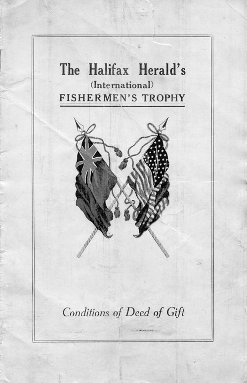 The Halifax Herald's (International) Fishermen's Trophy: <i>Conditions of Deed of Gift</i>