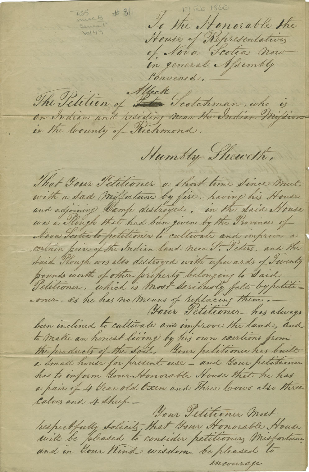 Petition of Aleck Scotchman, a Mi'kmaq, residing near the Indian Mission at Richmond County, asking that he be given compensation to replace goods lost in a fire.