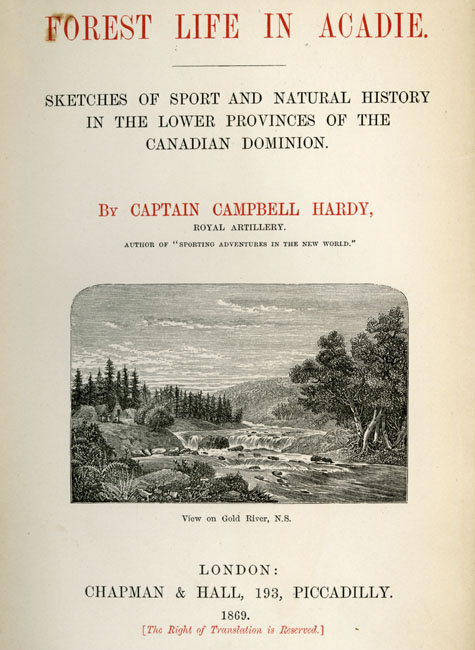 <i>Forest Life in Acadie, Sketches of Sport and Natural History in the Lower Provinces of the Canadian Dominion</i>