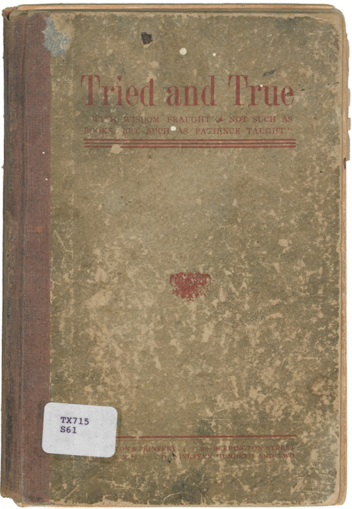 Tried and true: A handbook of choice cooking recipes by S.J. Sims and B.E. Hills