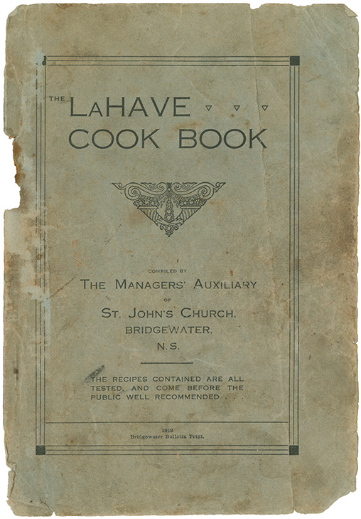 The LaHave Cook Book by The Managers' Auxiliary of St. John's Church, Bridgewater, N.S.