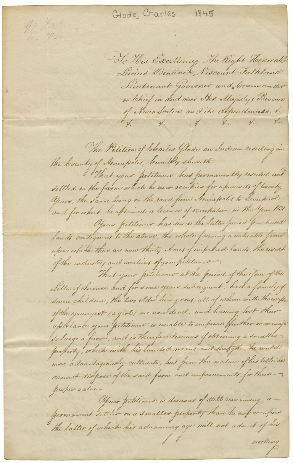 Petition of Charles Glode for a small grant of land. He resides on the road from Annapolis to Liverpool. See also RG 20 Ser. A - Gloade, Charles & Other Indians.